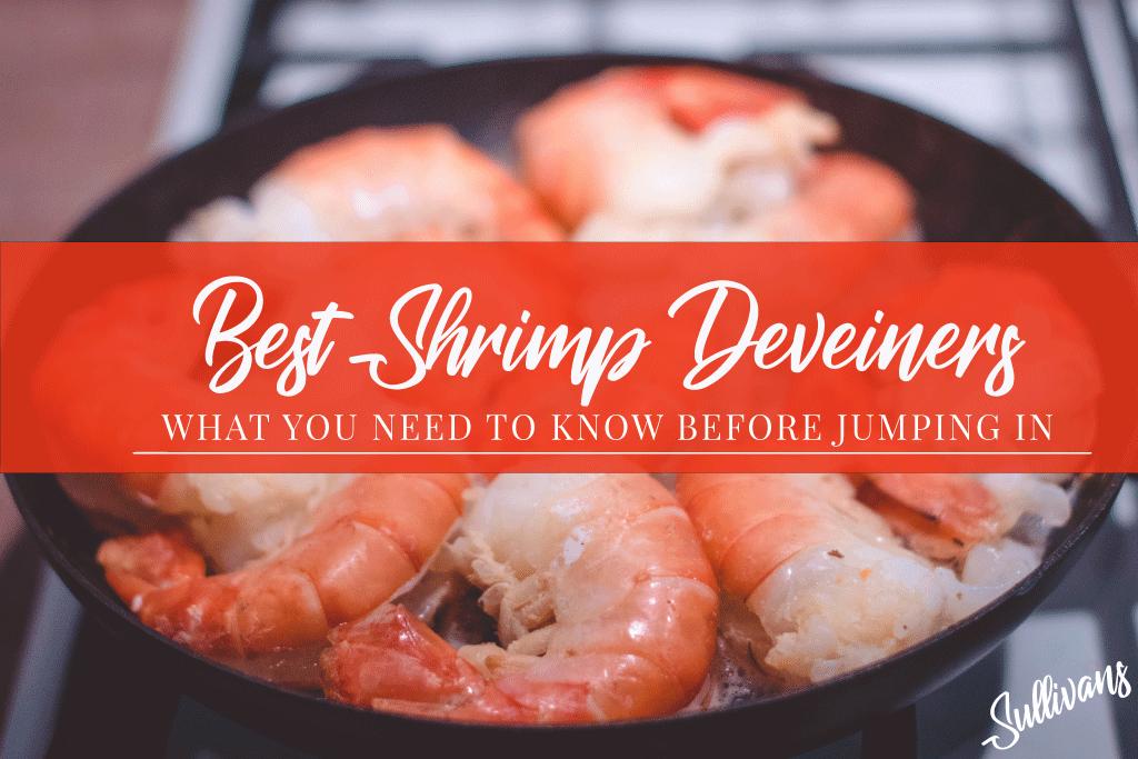 Best Shrimp Deveiners