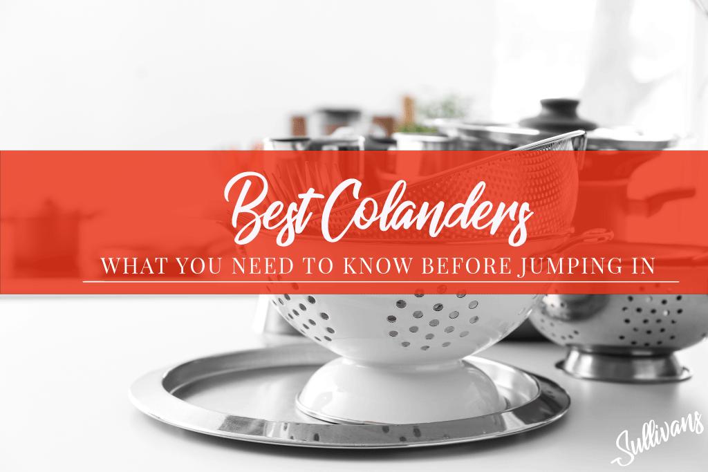 Best Colanders