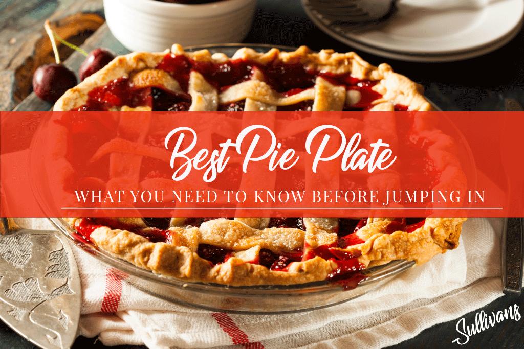 Best Pie Plate